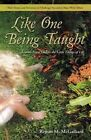 Like One Being Taught: Lessons from God in the Little Things of Life by Rejean M McGalliard (Paperback / softback, 2016)