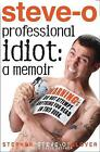 Professional Idiot: A Memoir by Stephen Glover (Paperback, 2012)