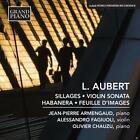 Sillages/Violinsonate/Habenera von Fagiuoli,Chauzu,Armengaud (2015)