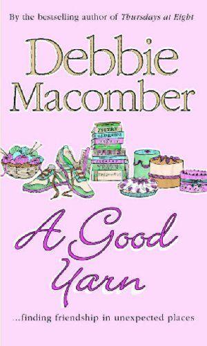 A Good Yarn (MIRA),Debbie Macomber
