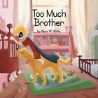 Too Much Brother by Alexis W White (Paperback / softback, 2013)