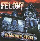 Helltown Hotel * by Felony (CD, Aug-2010, Nightmare Records)