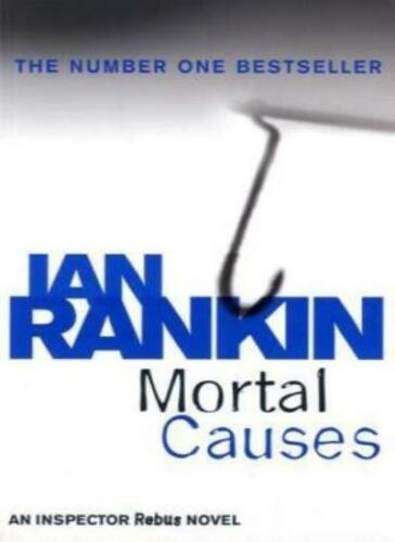 1 of 1 - Mortal Causes: An Inspector Rebus Novel 6 By  Ian Rankin