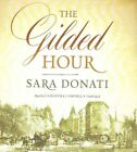 The Gilded Hour by Sara Donati (CD-Audio, 2015)