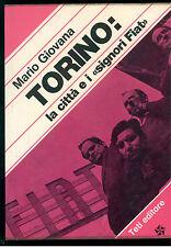 GIOVANA MARIO TORINO LA CITTA' E I SIGNORI FIAT TETI 1977 STUDI DOCUMENTI