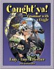 Maupin House: Caught 'Ya! Grammar with a Giggle by Jane Bell Kiester (2013, Paperback, Reprint)