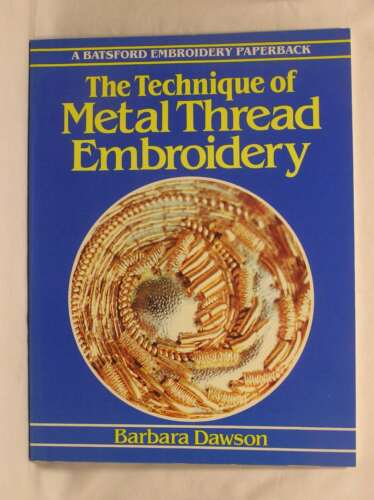 1 of 1 - The Technique of Metal Thread Embroidery (Craft Paperbacks), Dawson, Barbara, Ex