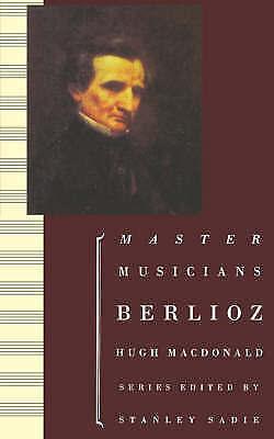 Berlioz by Macdonald, Hugh (Professor of Music, Washington University, St Louis)