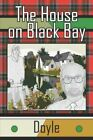 The House on Black Bay 9781413787139 by Doyle Paperback