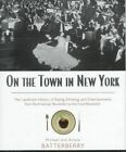 On the Town in New York: The Landmark History of Eating, Drinking and Entertainments from the American Revolution to the Food Revolution by Michael Batterberry, Ariane Batterberry (Hardback, 1998)