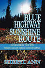 Blue Highway Sunshine Route: Daily Reader for Those with Fibromyalgia and Chronic Fatigue Syndrome by Sheryl Ann (Paperback / softback, 2010)
