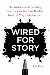 WIRED-FOR-STORY-The-Writer-039-s-Guide-to-Using-Brain-Science-1607742454