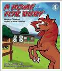 A Home for Ruby: Helping Children Adjust to New Families by P. J. Neer (Paperback, 2015)