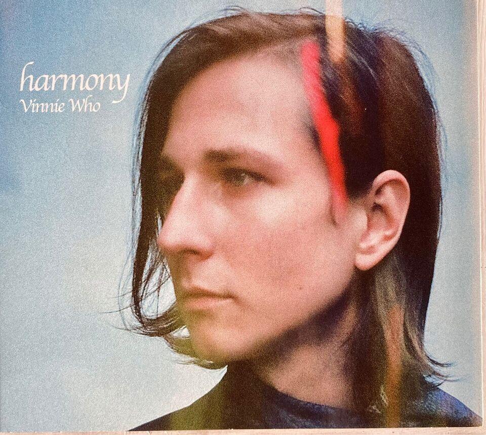Vinnie Who: Harmony, andet