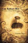 The Sawley Boy Bravery Duty & Family by Christine Myers 9781438943756