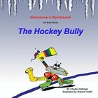 The Hockey Bully by Charles S Hellman (Paperback / softback, 2013)