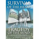 Survival Heart Tragedy Mind Wood SR Biography General Authorhouse 9781481739221