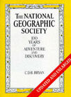 The National Geographic Society: 100 Years of Adventure and Discovery by C.D.B. Bryan (Hardback, 1998)