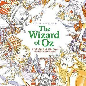Color The Classics Wizard Of Oz A Coloring Book Trip Down
