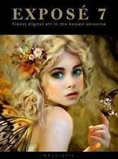 Expose 7: The Finest Digital Art in the Known Universe 1st edition