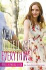 Now I'll Tell You Everything by Phyllis Reynolds Naylor (Paperback / softback, 2014)