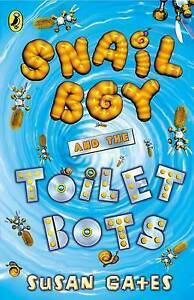 Gates-Susan-Snail-Boy-and-the-Toilet-Bots-Very-Good-Book