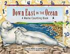 Down East in the Ocean: A Maine Counting Book by Peter Roop, Connie Roop (Hardback, 2011)