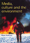 Media, Culture and the Environment by Alison Anderson (Paperback, 1997)