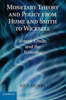 Monetary Theory and Policy from Hume and Smith to Wicksell: Money, Credit, and the Economy by Arie Arnon (Hardback, 2010)