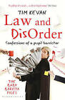 Law and Disorder: Confessions of a Pupil Barrister by Tim Kevan (Paperback, 2010)