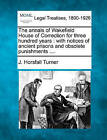 The Annals of Wakefield House of Correction for Three Hundred Years: With Notices of Ancient Prisons and Obsolete Punishments .... by J Horsfall Turner (Paperback / softback, 2010)