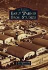 Early Warner Bros. Studios by Marc Wanamaker, E J Stephens (Paperback / softback, 2010)