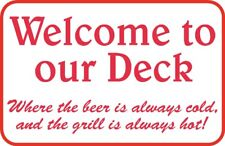 "Welcome to our Deck Sign 12/"" x 18/"" Custom Aluminum USA Made # 4"