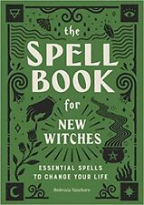 The Spell Book for New Witches : Essential Spells to Change Your Life by Ambrosia Hawthorn (2020, Trade Paperback)