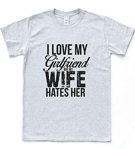 7d2debaf6 Image is loading Love-My-Wife-Girlfriend-Divorce-Funny-Brakeup-Tee-