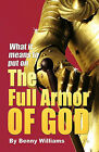 What It Means to Put on the Full Armor of God by Benny Williams (Paperback / softback, 2007)