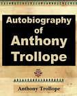 Anthony Trollope - Autobiography - 1912 by Anthony Trollope (Paperback / softback, 2006)