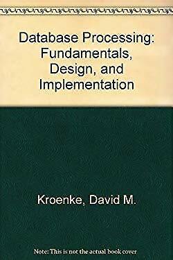 Database Processing : Fundamentals, Design and Implementation