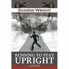 Running to Stay Upright by Sharon Wright (Paperback / softback, 2014)