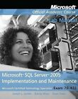 Exam 70-431 Microsoft SQL Server 2005 Implementation and Maintenance Lab Manual by Microsoft Official Academic Course (Paperback, 2010)