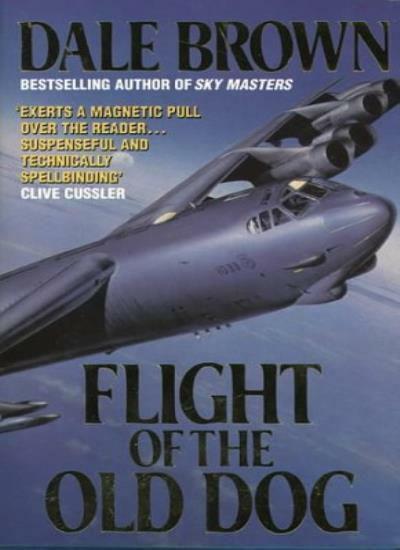Flight of the Old Dog By Dale Brown. 9780586201343