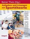 Aufgaben und Lösungen zur Sporttheorie (2014, Taschenbuch)