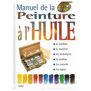 PEINTURE A L'HUILE  MANUEL D'INITIATION  144 pages  LIVRE NEUF LOISIRS CREATIFS