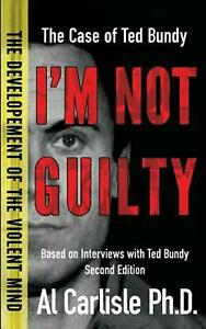 I-039-m-Not-Guilty-The-Case-of-Ted-Bundy-by-Al-Carlisle-English-Paperback-Book-Fr
