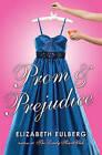 Prom and Prejudice by Elizabeth Eulberg (Hardback, 2011)