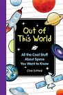 Out of This World : All the Cool Stuff about Space You Want to Knkow by Clive Gifford (2012, Hardcover)