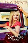 Never Say Never by Lisa Wingate (2010, Paperback)