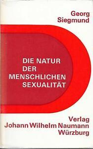 Die Natur der Menschlichen Sexualität - Georg Siegmund - Berlin, Deutschland - Die Natur der Menschlichen Sexualität - Georg Siegmund - Berlin, Deutschland