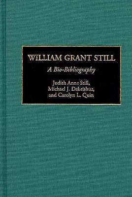William Grant Still: A Bio-Bibliography (Bio-Bibliographies in Music) by Dabris