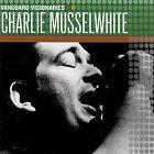 Vanguard Visionaries by Charlie Musselwhite (CD, Jun-2007, Vanguard)